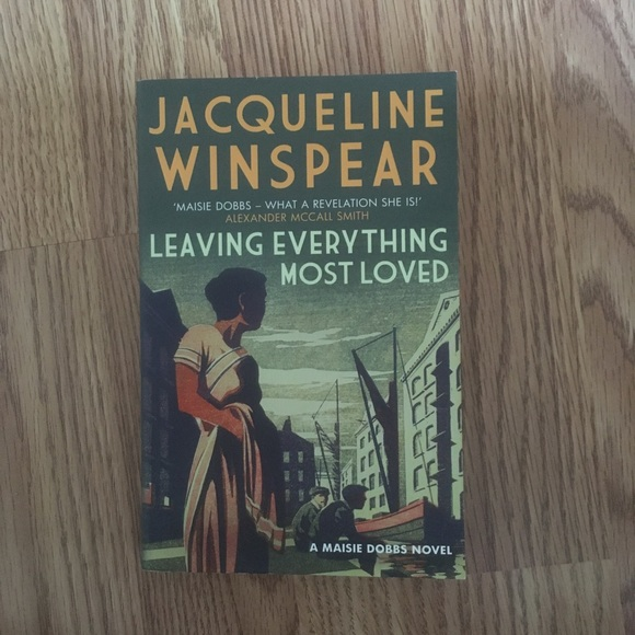 Leaving Everything Most Loved -Jacqueline Winspear